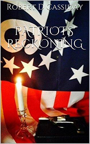 Patriots Reckoning  by  Robert D Cassiday