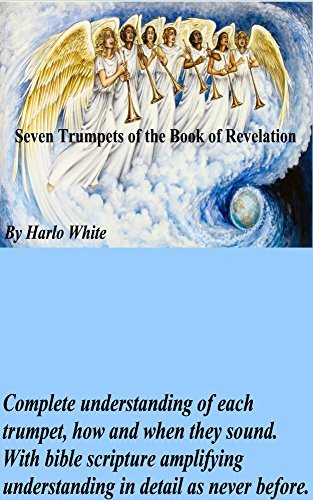 The Seven Trumpets of the Book of Revelation Harlo White
