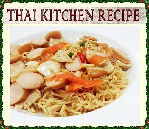 Thai Recipes 5: Thai Spicy Instant Noodle Salad (Thai Cookbook # 5) (Cookbooks Best Sellers 2014,Cookbooks of the Week,Free Cookbooks,Cookbooks, Thai Cooking, ... College) (Thai Kitchen Recipes Cookbook)  by  Pisuta M.