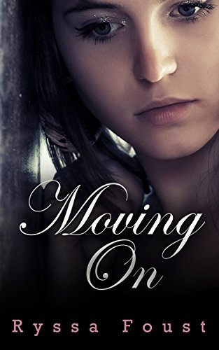 Moving On: A New Adult College Romance  by  Ryssa Foust