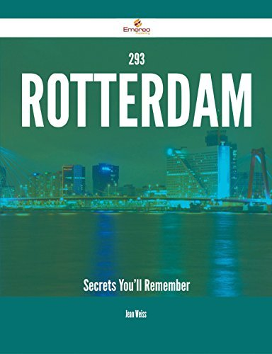 293 Rotterdam Secrets Youll Remember Jean Weiss