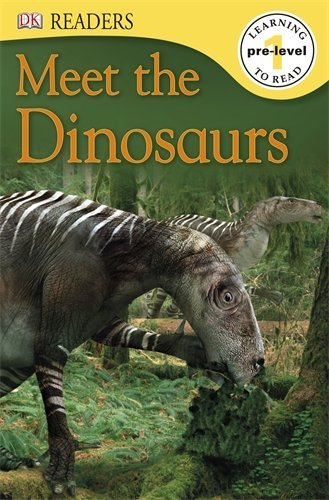 Meet the Dinosaurs (DK Readers Pre-Level 1) DK Publishing