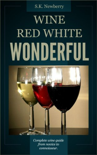 WINE RED WHITE WONDERFUL S.K. Newberry