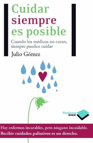 Cuidar siempre es posible  by  Julio Gomez