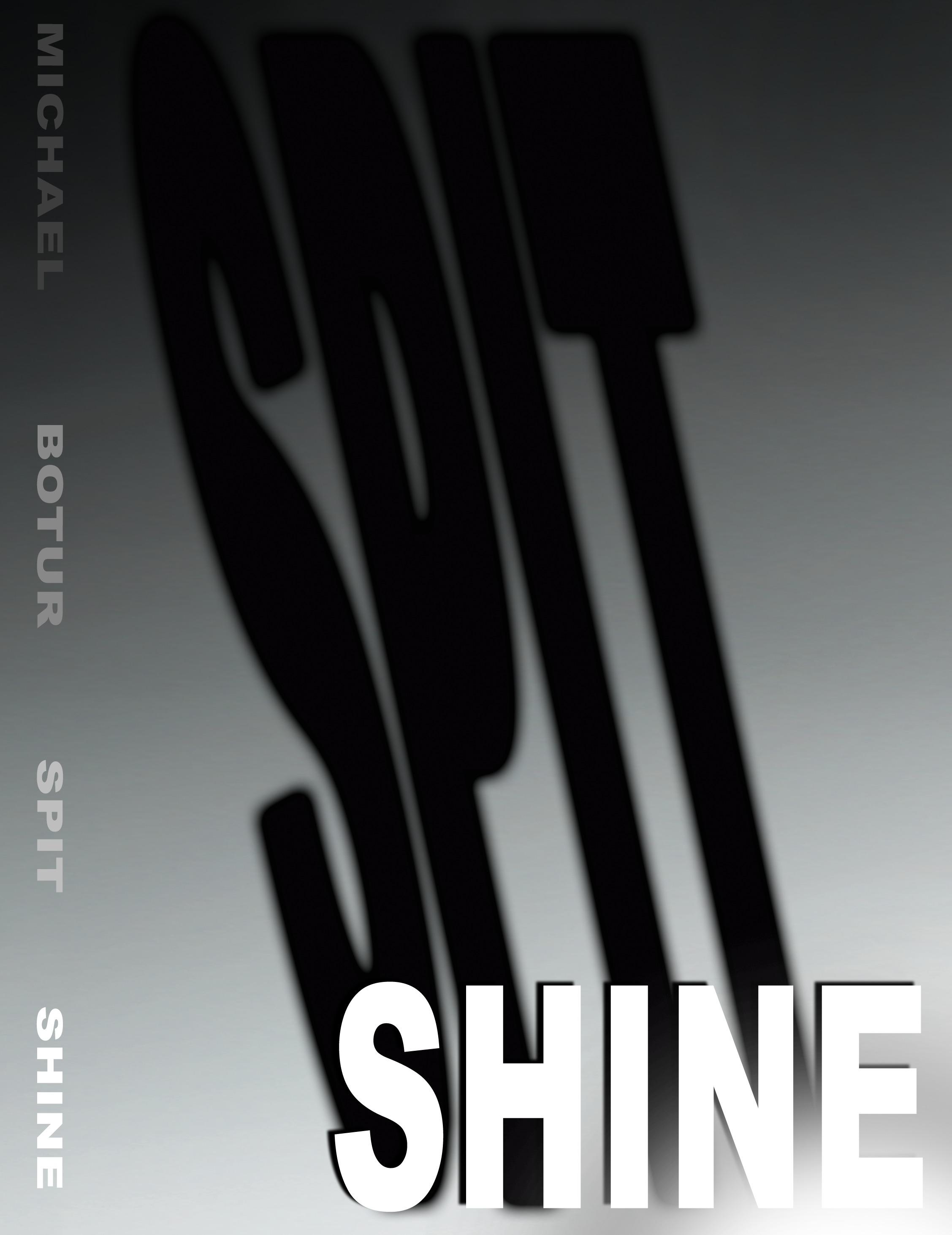Spitshine  by  Michael Botur