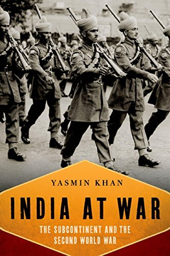 India At War: The Subcontinent and the Second World War  by  Yasmin Khan
