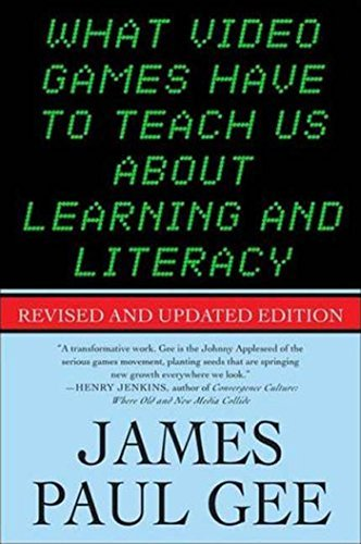 What Video Games Have to Teach Us About Learning and Literacy. Second Edition James Paul Gee