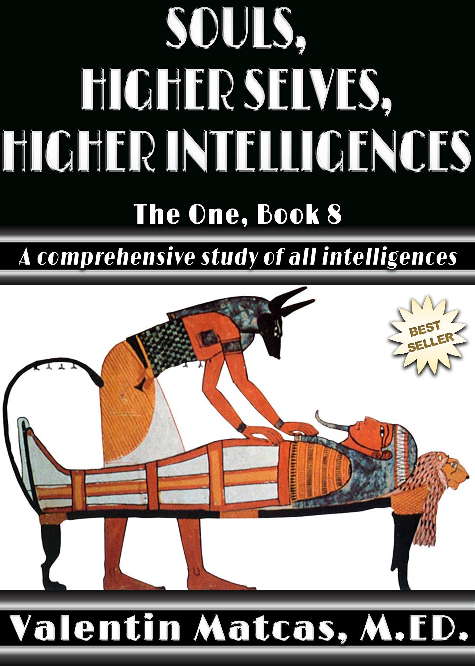 Souls, Higher Selves, Higher Intelligences Valentin Matcas