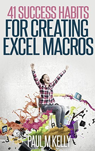 41 Success Habits for Creating Excel Macros Paul         Kelly