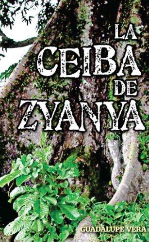 LA CEIBA DE ZYANYA  by  Guadalupe Vera