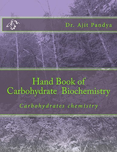 Hand Book of Carbohydrate Biochemistry: Carbohydrates for Medical Biochemistry AJIT PANDYA