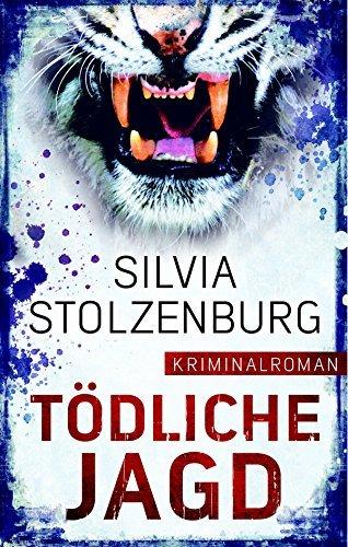 Tödliche Jagd: Kriminalroman (Edition 211)  by  Silvia Stolzenburg