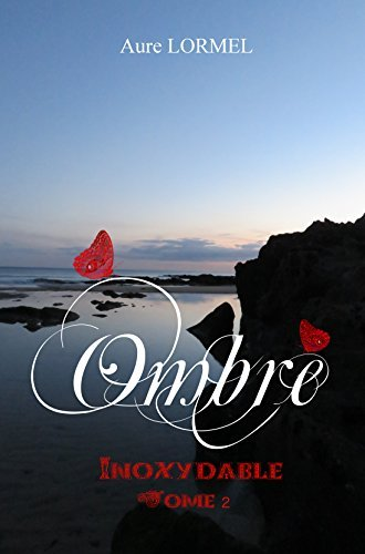 Ombre tome 2: Inoxydable Aure LORMEL