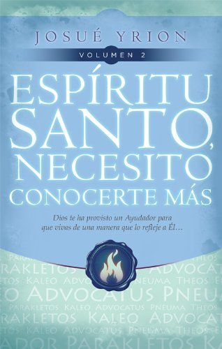 Espíritu Santo necesito conocerte más - Volumen 2  by  Josue Yrion