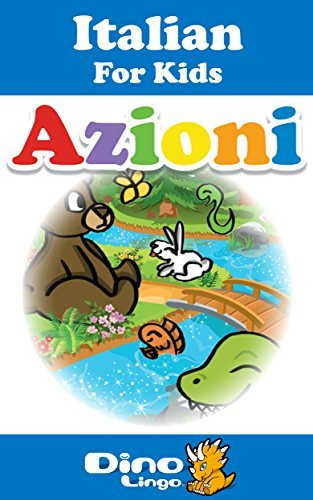 Italian for Kids - Verbs Storybook: Italian language lessons for children Dino Lingo