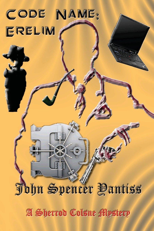 Code Name: Erelim (Sherrod Colsne Mysteries, #2) John Spencer Yantiss