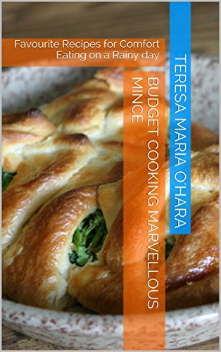 Budget Cooking Marvellous Mince: Favourite Recipes for Comfort Eating on a Rainy day Teresa Maria OHara