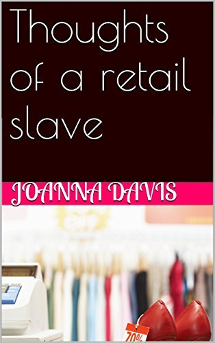 Thoughts of a retail slave  by  Joanna Davis
