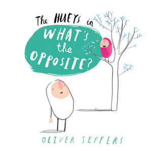 Whats the Opposite? Oliver Jeffers