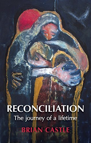 Reconciliation: A life times journey  by  Brian Castle