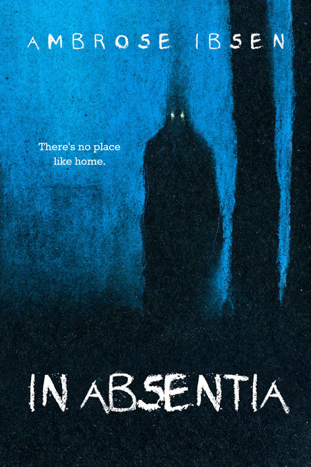 In Absentia  by  Ambrose Ibsen