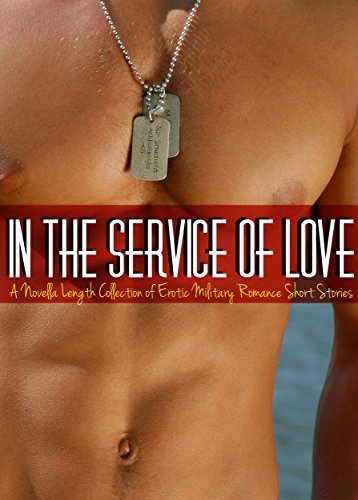 In the Service of Love: A Novella Length Collection of Erotic Military Romance Short Stories  by  AmorBooks Publishing