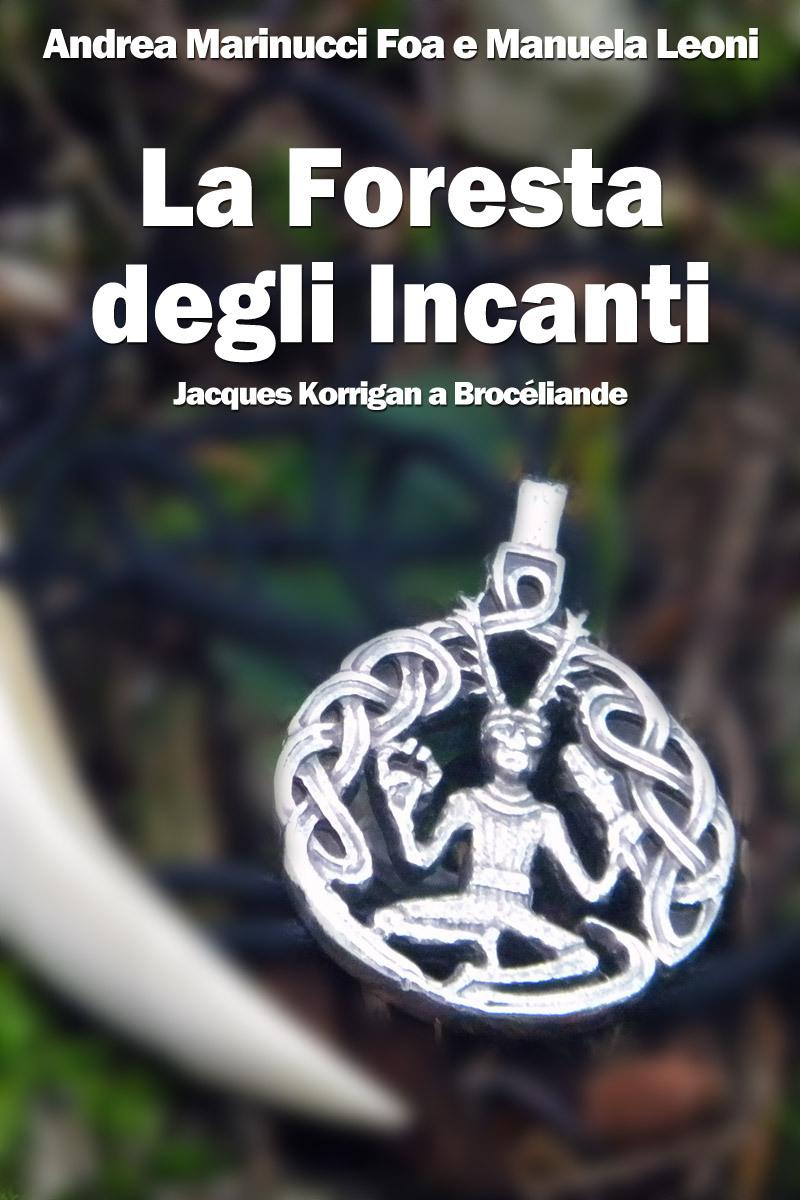 La Foresta degli Incanti Andrea Marinucci Foa