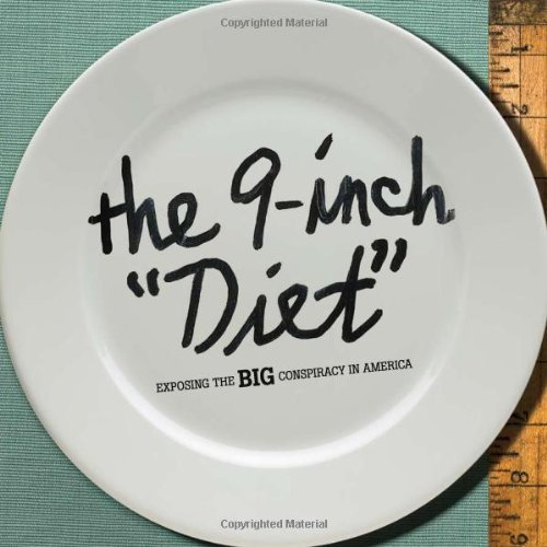 The 9-Inch Diet: Exposing the Big Conspiracy in America Alex Bogusky