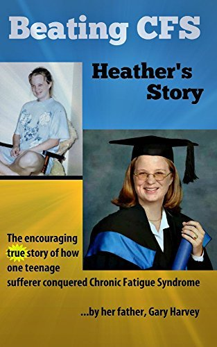 Beating CFS: Heathers Chronic Fatigue Syndrome Story: The encouraging true story of how one teenage sufferer conquered CFS Gary Harvey