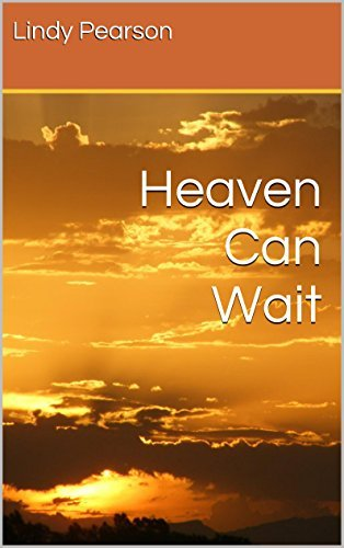 Heaven Can Wait (Until Now Book 2) Lindy Pearson