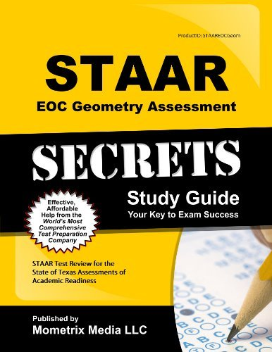 STAAR EOC Geometry Assessment Secrets Study Guide: STAAR Test Review for the State of Texas Assessments of Academic Readiness Staar Exam Secrets Test Prep Team