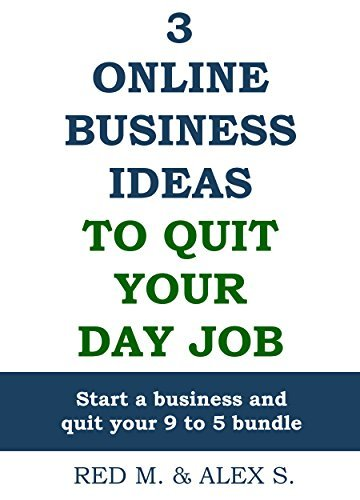 3 Online Business Ideas To Quit Your Day Job: Start a business and quit your 9 to 5 bundle  by  Red Mikhail