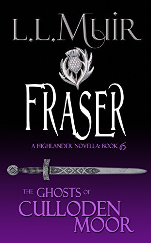 Fraser: A Highlander Romance (The Ghosts of Culloden Moor Book 6)  by  L.L. Muir
