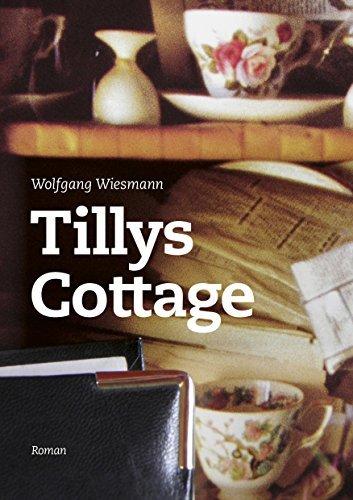 Tillys Cottage: Irische Episoden eines Auswanderers  by  Wolfgang Wiesmann