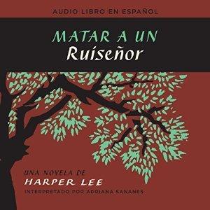 Matar un ruiseñor (Unabridged Audiobook)  by  Harper Lee