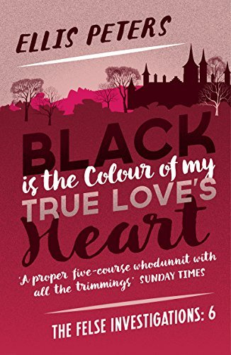 Black Is The Colour Of My True Loves Heart  by  Ellis Peters