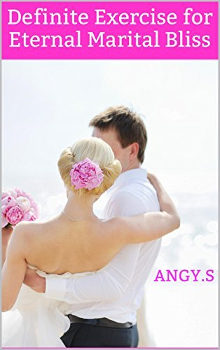 Definite Exercise for Eternal Marital Bliss Angy.S