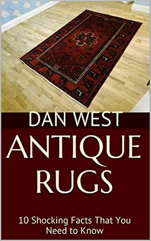 Antique Rugs: 10 Shocking Facts That You Need to Know Dan West