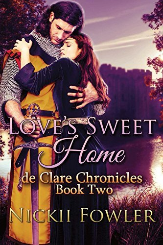 Loves Sweet Home: Book Two (De Clare Chronicals 2) N. Fowler