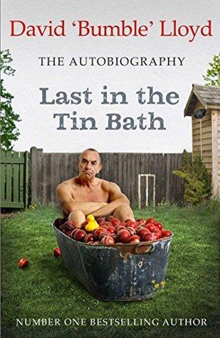 Last in the Tin Bath: The Autobiography David Lloyd