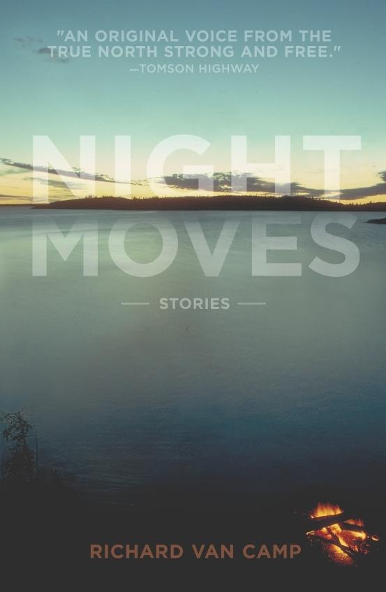 Night Moves  by  Richard Van Camp