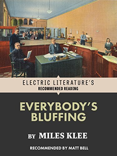 Everybodys Bluffing  by  Miles Klee