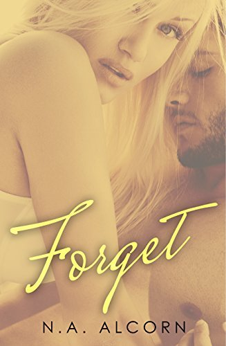 Forget (Changing Colors, #1) N.A. Alcorn