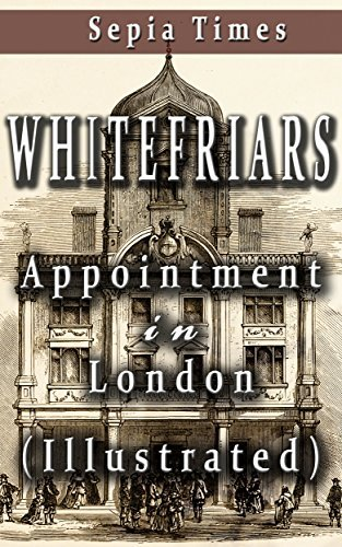 Whitefriars: Appointment in London (Illustrated) (Memories of London Book 2) Michael Lane