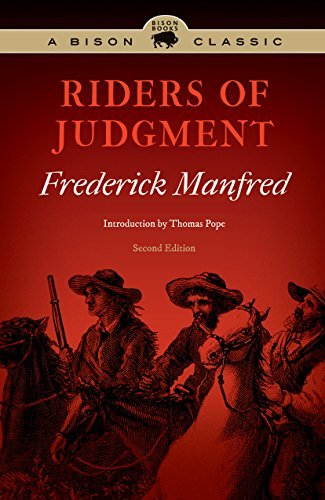 Riders of Judgment, Second Edition (Bison Classics (Bison Books))  by  Frederick Manfred