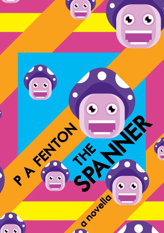 The Spanner: A Novella  by  P.A. Fenton