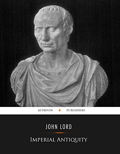 Imperial Antiquity  by  John Lord