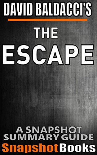 The Escape:  by  David Baldacci (John Puller Series) | Snapshot Summary by Snapshot