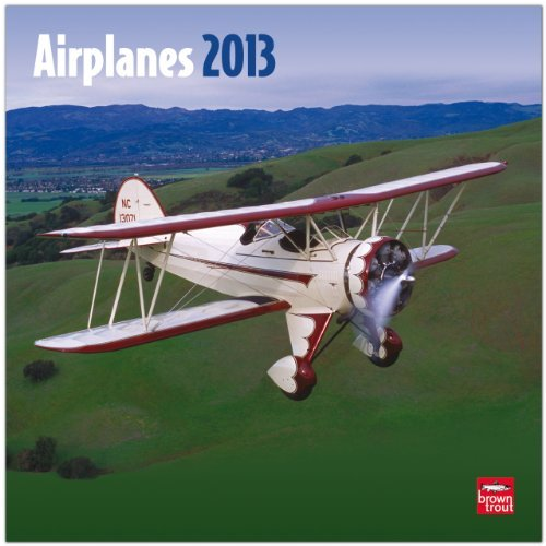 Airplanes 2013 Square 12X12 Wall Calendar  by  Browntrout Publishers