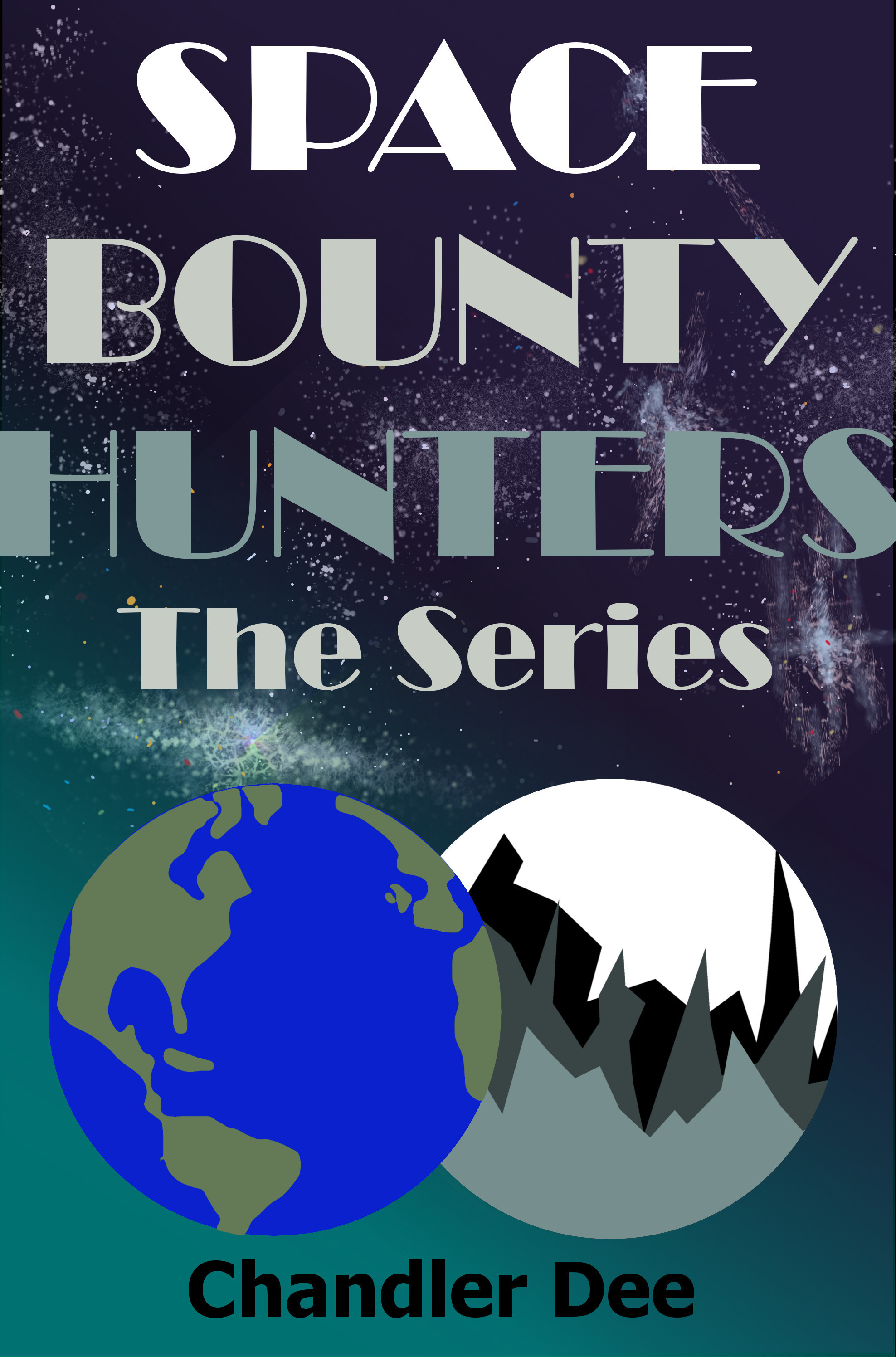 The Space Bounty Hunters Series: Complete Collection Chandler Dee